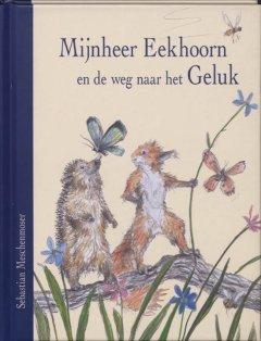 Mijnheer Eekhoorn en de weg naar het Geluk