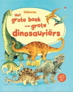 Het grote boek over grote dinosauriërs
